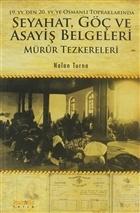 19. YY.'den 20. YY.'ye Osmanlı Topraklarında Seyahat, Göç ve Asayiş Belgeleri