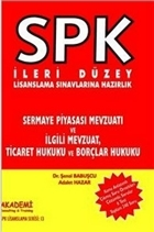 SPK İleri Düzey Lisanslama Sınavlarına Hazırlık Sermaye Piyasası Mevzuatı ve İlgili Mevzuat, Ticaret Hukuku ve Borçlar Hukuku