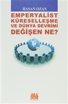 Emperyalist Küreselleşme ve Dünya Devrimi - Değişen Ne?