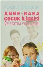 Anne - Baba Çocuk İlişkisi ve Eğitim Yaklaşımı