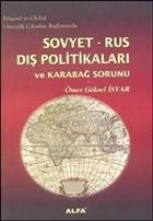 Bölgesel ve Global Güvenlik Çıkarları Bağlamında Sovyet-Rus Dış Politikaları ve Karabağ Sorunu