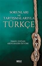Sorunları Ve Tartışmalarıyla Türkçe