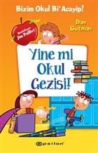 Yine mi Okul Gezisi!