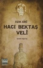 Işık Eri Hacı Bektaş Veli