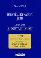 Türk Ticaret Kanunu Şerhi - Altıncı Kitap Sigorta Hukuku Cilt 2