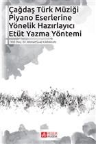 Çağdaş Türk Müziği Piyano Eserlerine Yönelik Hazırlayıcı Etüt Yazma Yöntemi