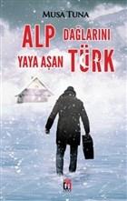 Alp Dağlarını Yaya Aşan Türk