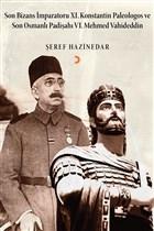 Son Bizans İmparatoru 11. Konstantin Palelogos ve Son Osmanlı Padişahı 6. Mehmed Vahdeddin