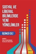 Sosyal ve Liberal Bilimlerde Yeni Yönelimler 3. Cilt