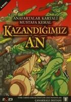 Kazandığımız An - Anafartalar Kartalı Mustafa Kemal