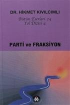 Parti ve Fraksiyon - Yol Dizisi 4