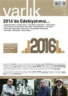 Varlık Aylık Edebiyat ve Kültür Dergisi Sayı: 1312 - Ocak 2017