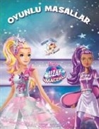 Barbie Uzay Macerası - Oyunlu Masallar