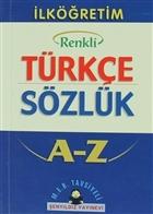 İlköğretim Okulları İçin Renkli Türkçe Sözlük A-Z