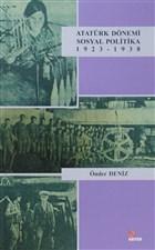 Atatürk Dönemi Sosyal Politika 1923-1938