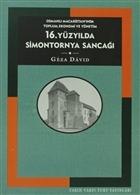 16. Yüzyılda Simontornya Sancağı: Osmanlı Macaristan'ında Toplum, Ekonomi ve Yönetim