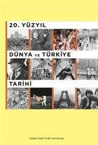 20. Yüzyıl Dünya ve Türkiye Tarihi
