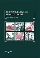 20. Yüzyıl Dünya ve Türkiye Tarihi Öğretmen Kitabı