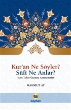 Kur'an Ne Söyler? Sufi Ne Anlar?