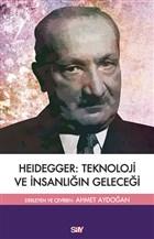 Heidegger: Teknoloji ve İnsanlıgˆın Geleceği