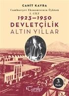 Cumhuriyet Ekonomisinin Öyküsü, 1. Cilt: (1923 - 1950)