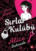 Sırlar Kulübü - 1 Alice Sahnede