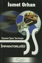 Siyaset Spor Sermaye İmparatorluğu