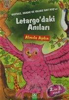 Huysuz, Sakar ve Yalnız Bay Kuş'un Letargo'daki Anıları