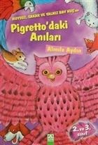 Huysuz, Sakar ve Yalnız Bay Kuş'un Pigretto'daki Anıları