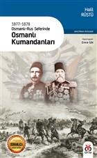 1877-1878 Osmanlı-Rus Seferinde Osmanlı Kumandanları
