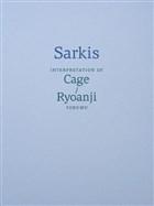 Sarkis: Cage/Ryoanji Yorumu