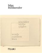 Sözcükler, Sayılar, Çizgiler / Words, Numbers, Lines