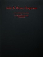 Jake ve Dinos Chapman: Anlamsızlık Aleminde / Jake and Dinos Chapman: In the Realm of the Senseless