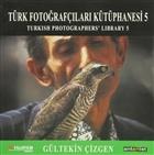 Türk Fotoğrafçıları Kütüphanesi 5