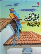 A Bird Landed on a Roof - Self Control