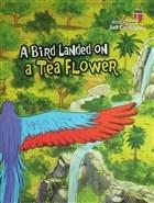 A Bird Landed on a Tea Flower - Self Confidence