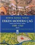 Dünya Savaş Tarihi - Erken Modern Çağ  (1500-1763) Cilt 2