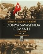 Dünya Savaş Tarihi Cilt 4: 1. Dünya Savaşı'nda Osmanlı