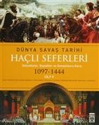 Haçlı Seferleri Cilt:5  Dünya Savaş Tarihi(1097-1444)