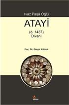Ivaz Paşa Oğlu Atayi (ö. 1437) Divanı