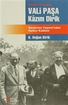 Atatürk'ün İzinde Vali Paşa Kazım Dirik