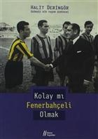 Kolay mı Fenerbahçeli Olmak