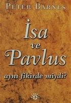 İsa ve Pavlus Aynı Fikirde miydi?