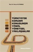 Türkiye'de Koruma Konusunda Yasal Yönetsel Yaklaşımlar