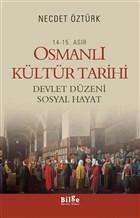 14 - 15. Asır Osmanlı Kültür Tarihi - Devlet Düzeni Sosyal Hayat