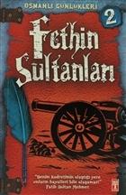 Osmanlı Günlükleri 2 - Fethin Sultanları