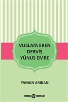 Vuslata Eren Derviş Yunus Emre