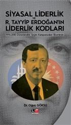 Siyasal Liderlik ve R. Tayyip Erdoğan'ın Liderlik Kodları