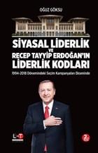 Siyasal Liderlik ve Recep Tayyip Erdoğan'ın Liderlik Kodları