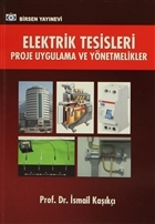 Elektrik Tesisleri Proje Uygulama ve Yönetmelikler